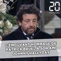 L'émouvant hommage de Patrick Bruel à Johnny Hallyday
