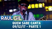 Quem Sabe Canta - Parte 1 - 09.12.17