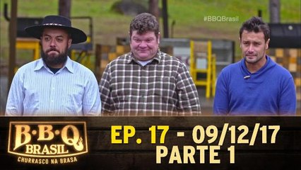 Ep 17 - BBQ Brasil - Parte 1 - 09.12.17