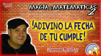 ADIVINO LA FECHA DE TU CUMPLE | MAGIA Y MATEMÁTICAS | APRENDE MAGIA | is Family Friendly