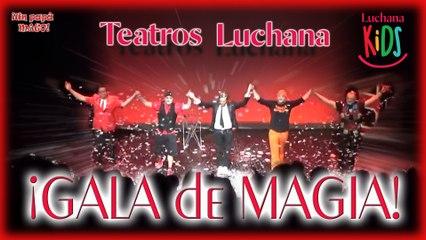 VLOG   GALA DE MAGIA   TEATROS LUCHANA   Is Family Friendly
