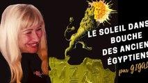 Le Soleil dans la Bouche des Anciens Égyptiens