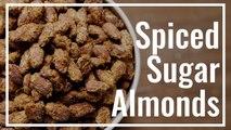 Spiced Sugar Almonds Recipe