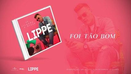 Lippe - Foi Tão Bom