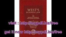 West's Business Law Text and Cases--Legal, Ethical, Regulatory, International and E-Commerce Environment