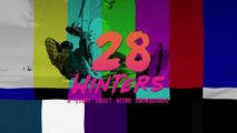 What happens behind a snowboarding movie. _ 28 Winters - A Nitro Snowboarding Movie-kbWOEaP9-Hs