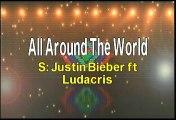 Justin Bieber ft Ludacris All Around The World Karaoke Version