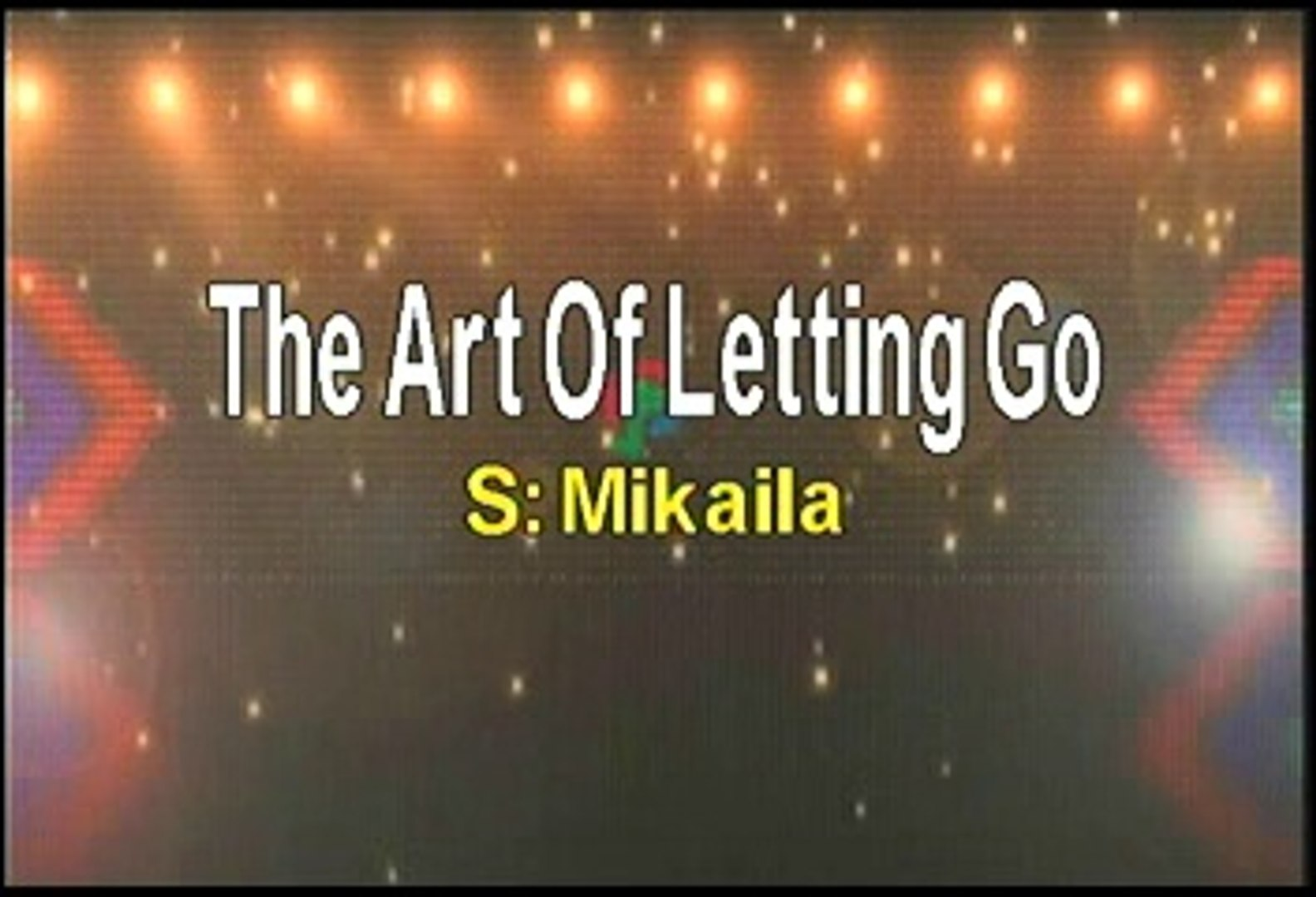 the art of letting go by mikaila mp3