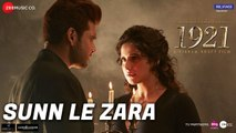 Sunn Le Zara - 1921 - Zareen Khan & Karan Kundrra - Arnab Dutta - Harish Sagane - Vikram Bhatt