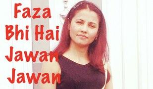 Faza Bhi Hai Jawan Jawan