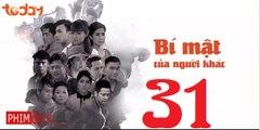 Bí Mật Của Người Khác Tập 31 Full - Bi Mat Cua Nguoi Khac 32 | Phim Việt Nam