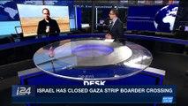 i24NEWS DESK   Israel has closed Gaza strip border crossing   Thursday, December 14th 2017