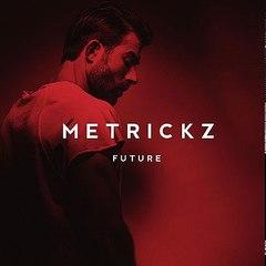 metrickz - heilig ( future 2017 )