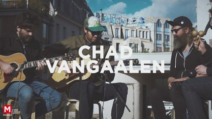 CHAD VANGAALEN - Up On The Roof #2 - Live session (Paris)