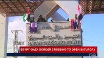 i24NEWS DESK   Egypt -Gaza border crossing  to open Saturday   Thursday, December 14th 2017