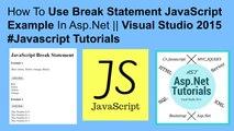 How to use javascript break statement in asp.net || visual studio 2015 #javascript tutorials