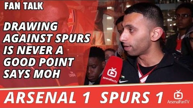 Drawing Against Spurs Is Never a Good Point says Moh  | Arsenal 1 Spurs 1.