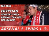 Egyptian Gooners Think Arsenal Can Win The League!   Arsenal 1 Spurs 1
