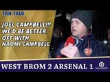 Joel Campbell!!!, We'd Be Better Off With Naomi Campbell | WBA 2 Arsenal 1