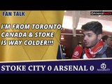 I'm From Toronto, Canada & Stoke Is Way Colder!!!  | Stoke 0 Arsenal 0
