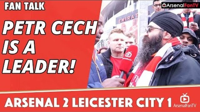 Petr Cech Is A Leader!  | Arsenal 2 Leicester City 1