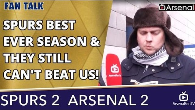 Spurs Best Ever Season & They Still Can't Beat Us!!  | Tottenham 2 Arsenal 2