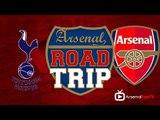 Road Trip - We're Gonna Do This!!! | Tottenham v Arsenal