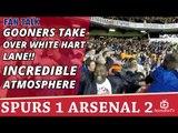 Gooners Take Over White Hart Lane!!   Incredible Atmosphere   Spurs 1 Arsenal 2
