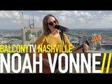 NOAH VONNE - SO I SING AND I SHOUT (BalconyTV)