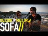 SOFA - CAMINOS INFECTADOS DE ALQUITRAN (BalconyTV)