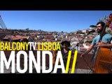 MONDA - O MOCHO (BalconyTV)
