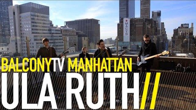 ULA RUTH - NOBODY LIVES FOREVER (BalconyTV)