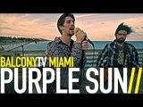 PURPLE SUN - HIGH TIDE/LOW TIDE (BalconyTV)