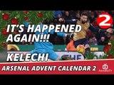 Arsenal Advent Calendar 2 | It's Happened Again!! (Kelechi)
