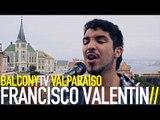 FRANCISCO VALENTÍN - REMOLINOS DE PAPEL (BalconyTV)