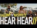 HEAR HEAR - VOICES (BalconyTV)
