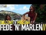 FEDE 'N' MARLEN - RAICES (BalconyTV)