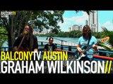 GRAHAM WILKINSON - FUNNY FEELIN (BalconyTV)
