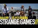 STRANGE GAMES - EGOCENTRISM 2 (BalconyTV) (BalconyTV)