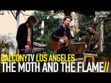THE MOTH AND THE FLAME - SORRY (BalconyTV)