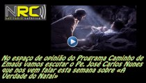 Espaço de Opinião do Programa Caminho de Emaús - Pe. José Carlos Nunes