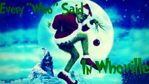 """Every TIme A Who Said """"Who"""" In Whoville on How The Grinch Who Stole Christmas (2000)"""