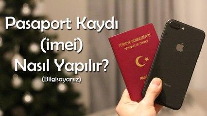 Pasaport Kaydı (imei) Nasıl Yapılır [Bilgisayarsız]