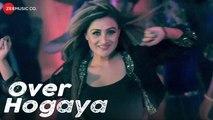 Over Hogaya Full HD Video Song Imtiaz-E Tamana Sodi & Lakshya Latest Songs 2018 | HD Hungama