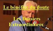 Le bénéfice du doute EP:28 / Les Dossiers Extraordinaires de Pierre Bellemare