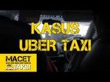 Interview dengan Sopir Taksi Mengenai Kasus Uber Taksi - MACET