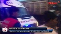 Adana'da trafik kazası  1 yaralı