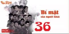 Bí Mật Của Người Khác tập 36 FullHD - Bi Mat Cua Nguoi Khac 37 | Today TV