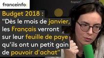"""Budget 2018 : """"Dès le mois de janvier, les Français verront sur leur feuille de paye qu'ils ont un petit gain de pouvoir d'achat"""""""