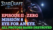 Starcraft: Remastered - Episode II - Zerg - Mission 8: Eye for an Eye (All Protoss Bases Destroyed)